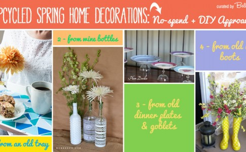 Upcycled trays, bottles, plates, and boots for spring decor.