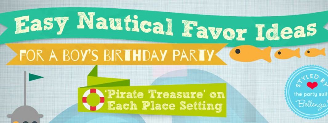 Easy Nautical Favor Ideas for a Boy's Birthday Party!