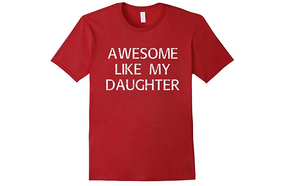 Awesome like my daughter shirt on Amazon