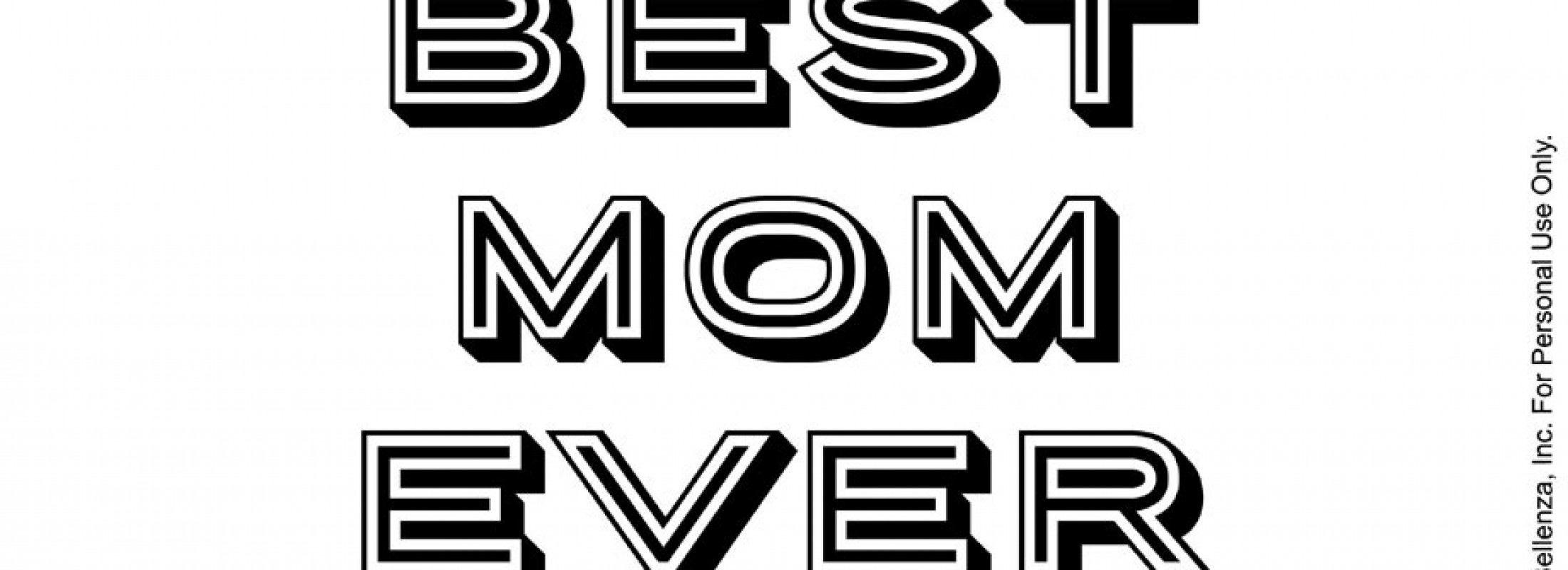 A Free Printable For Best Mom Ever That Dads Can Download For Their Kids To  Color