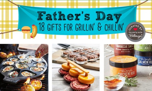 2016 Father's Day Gift Guide-Grillin' and Chillin'