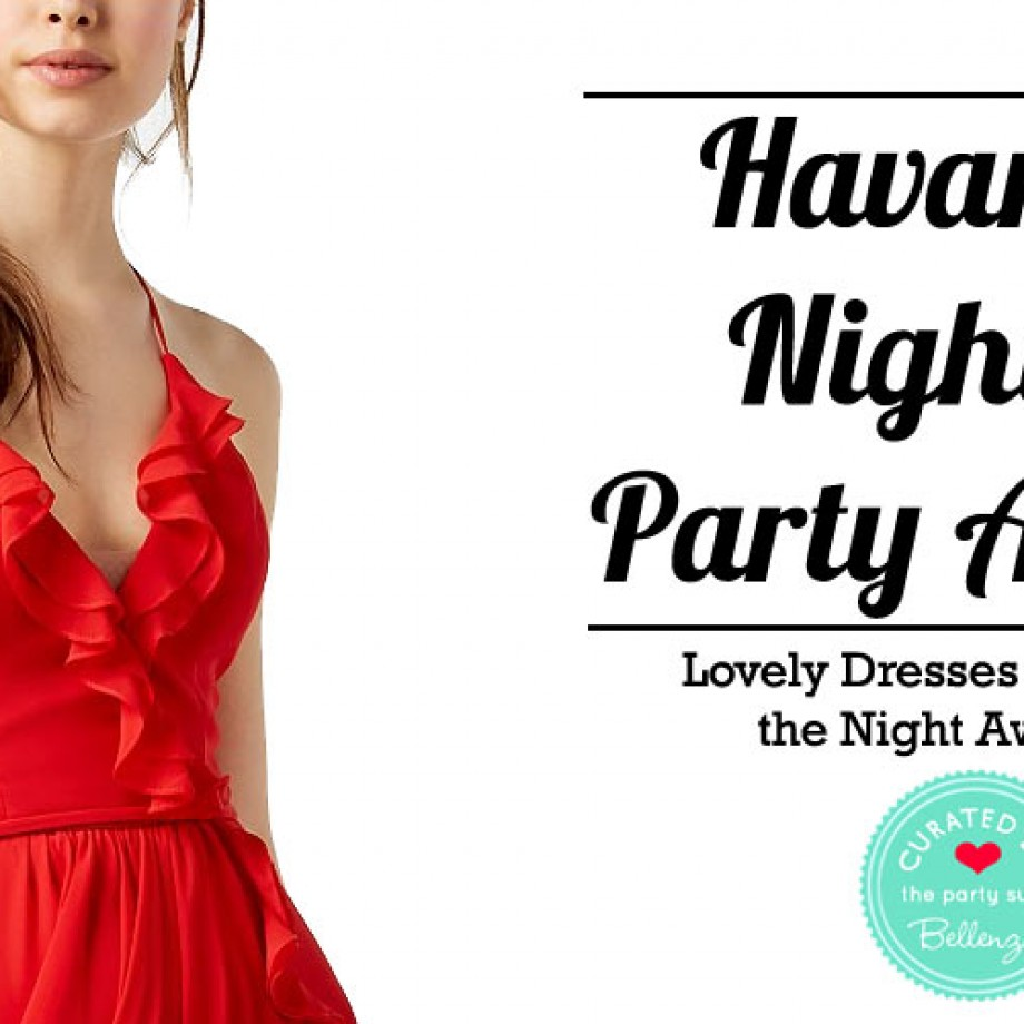 What to wear to a Havana Nights Party