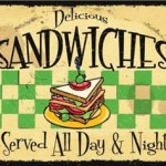 """1 - """"Delicious Sandwich Served All Day"""" Sign"""