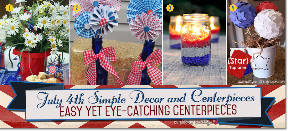 July 4th Table Decorations and Centerpieces that are Simple and DIY-able.