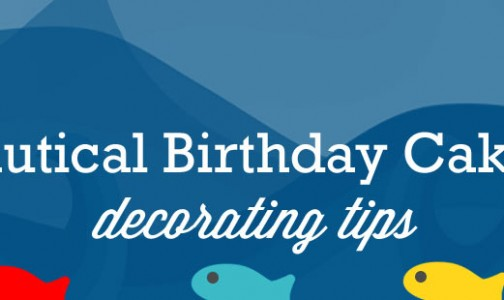Simple Tips on Decorating a Nautical Birthday Cake!