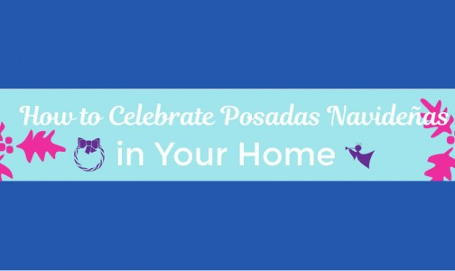 Celebrating Posadas Navideñas in a Mexican American Home