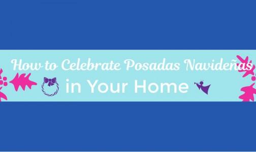 Celebrating Posadas Navideñas in a Mexican American Home