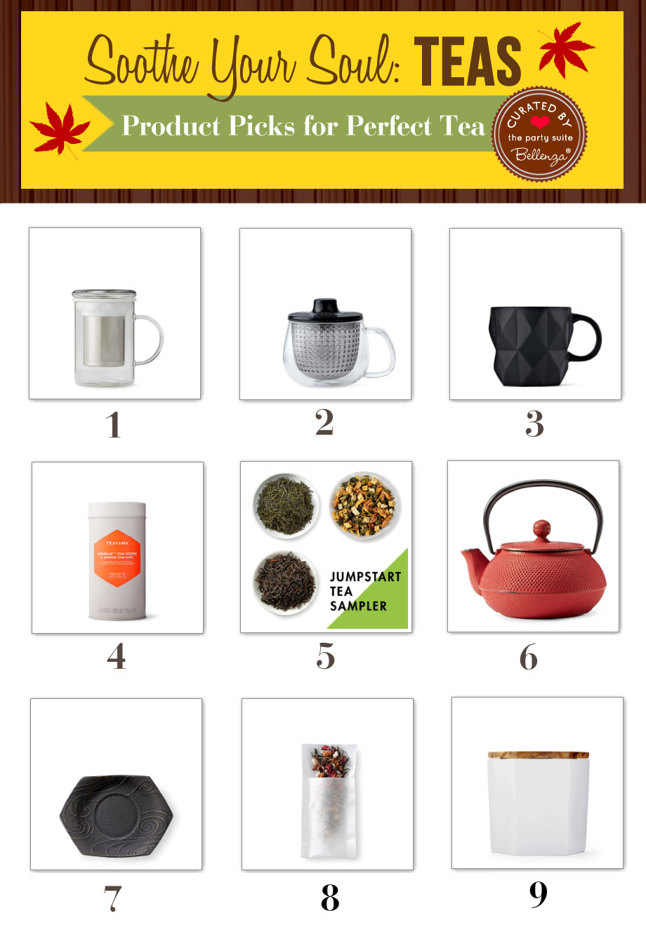 Product finds from Teavana. Includes tea cups, infusers, and tea selections.