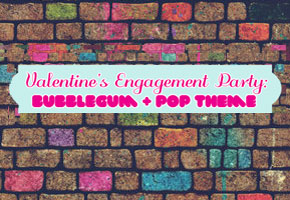 Valentine's Engagement Party: Bubblegum + Pop Theme