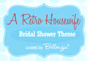 "Retro-themed ""1950s Housewife"" Bridal Shower: Decor and Food Ideas!"