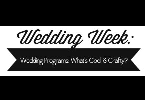 Wedding week3 for cool and crafty wedding programs