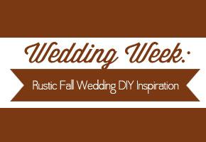 Wedding Week #6: DIY Rustic Fall Wedding Decoration Inspiration!