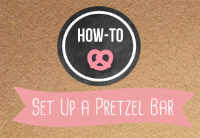 HOW-TO: Set Up a Pretzel Bar at Your Wedding