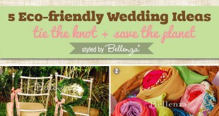 Eco-friendly wedding decoration ideas by Bellenza