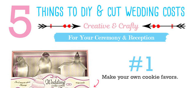 5 Things to Make For Your Wedding and Cut Your Costs