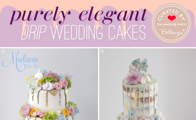 8 drip cakes for weddings that are elegantly designed.