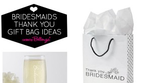 5 themed bridesmaids thank you gift bag filling ideas