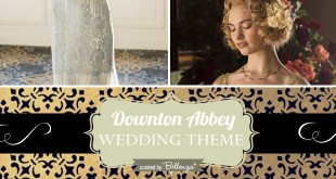 Downton Abbey Themed Wedding Ideas