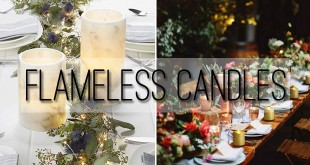 Flameless candles for weddings, ideas for how to decorate your tablescapes