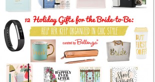 12 Holiday Gifts for the Bride-to-Be // Bellenza Gift Guide 2016.
