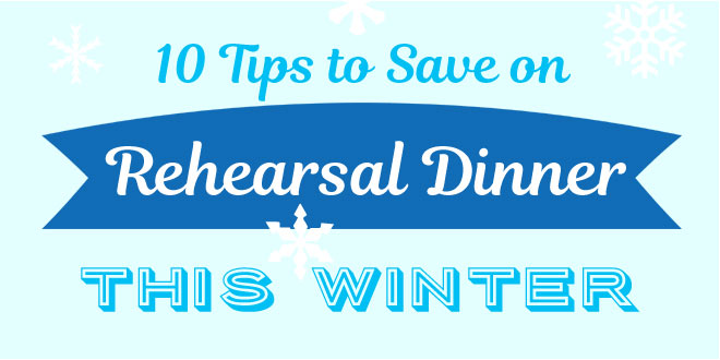 10 Tips for Planning a Winter Rehearsal Dinner on a Budget