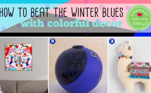 How to Bring Colorful Décor into Your Home and Beat the Winter Blues