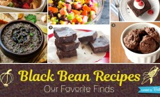 Yummy Recipes Using Black Bean for making Casseroles to Desserts