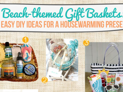 Beach housewarming themed gift basket ideas