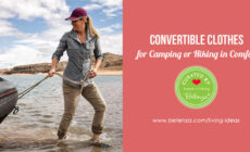 Convertible Clothes for Camping or Hiking in Comfort and Style!