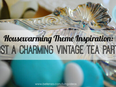 How to plan a housewarming tea party with a vintage flair