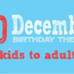 20 Unique December Birthday themes for Kids to Adults