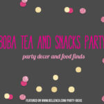 How to Plan a Fun and Easy Boba Tea and Snacks Party