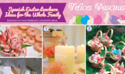 Felices Pascuas! Spanish Easter Luncheon Ideas for the Whole Family