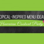 Hawaiian Cookout Party Menu Ideas