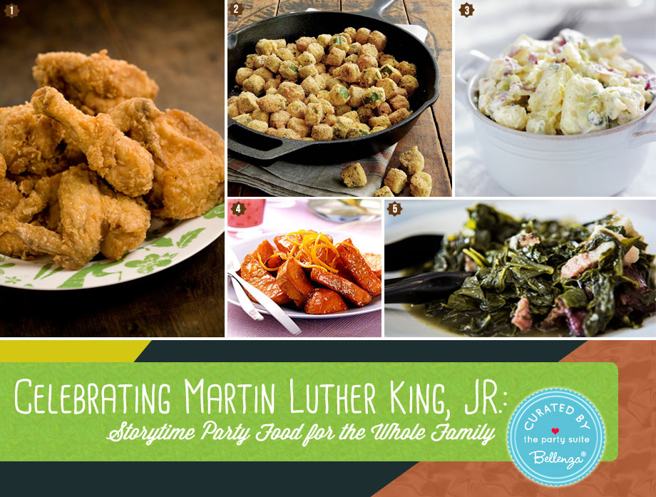 Celebrating Martin Luther King: Storytime Party  Food from Fried Chicken to Sweet Potatoes