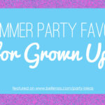 Summer Party Favors for Adults