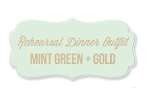 Mint green and gold style for a rehearsal dinner