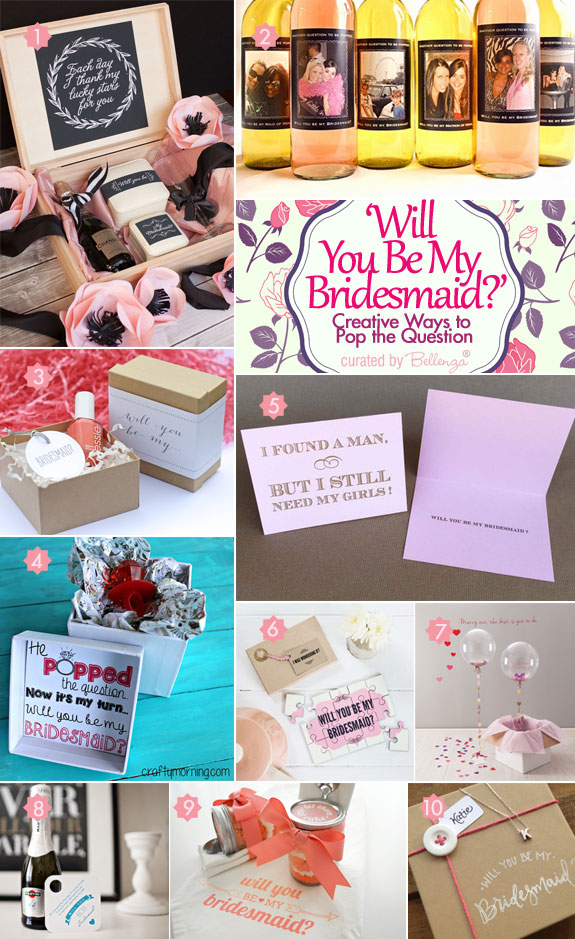 Will you be my bridesmaid? 10 Creatively Cool Ways to Ask the Question | as featured on the Wedding Bistro at Bellenza.