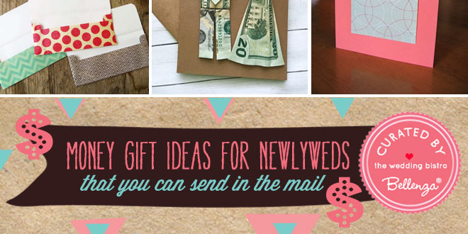 Money Gift Ideas for Newlyweds that are Mailable
