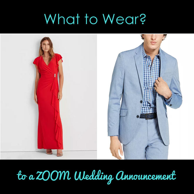 What to wear ZOOM wedding announcement