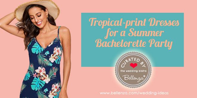 Bachelorette Party Dresses for a Tropical Bash