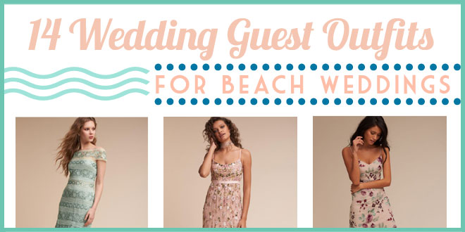 Chic and Cool Outfits for Beach Wedding Guestss This Summer!