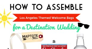 Los Angeles Wedding Welcome Bag Ideas -- What to Put in a Los Angeles Wedding Welcome Bag for Guests