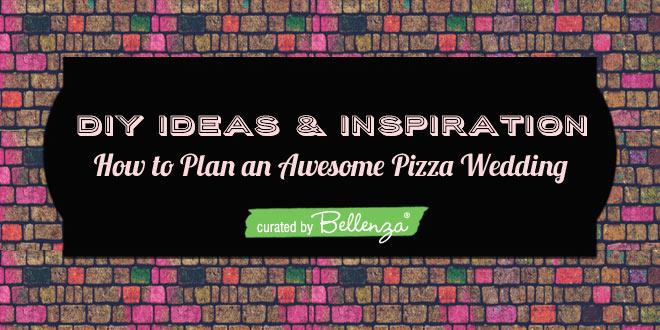 DIY Ideas For a Wedding Pizza Reception