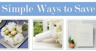 Simple ways to save and have a sensible yet stylish wedding ceremony and reception.