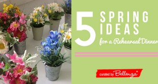 Spring rehearsal dinner ideas that are simple