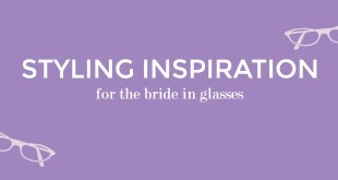 For the Bride who Normally Wears Glasses