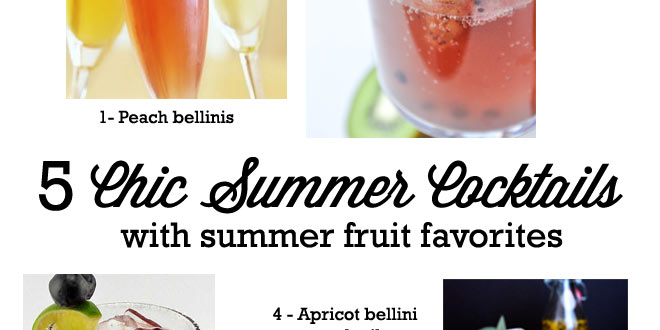 5 chic summer cocktails made with fruits from peaches to kiwis to passion fruit.