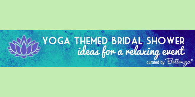 how to plan a yoga bridal shower from decor to goody bags for guests